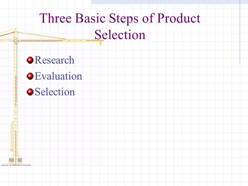 Three Basic Steps of Product Selection