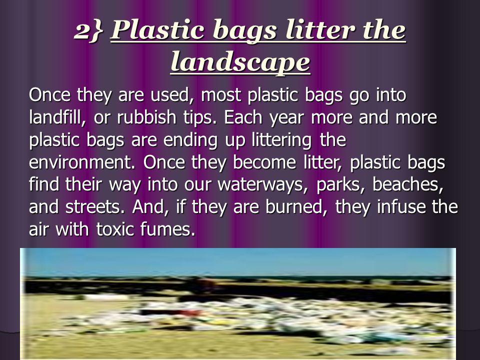 2} Plastic bags litter the landscape