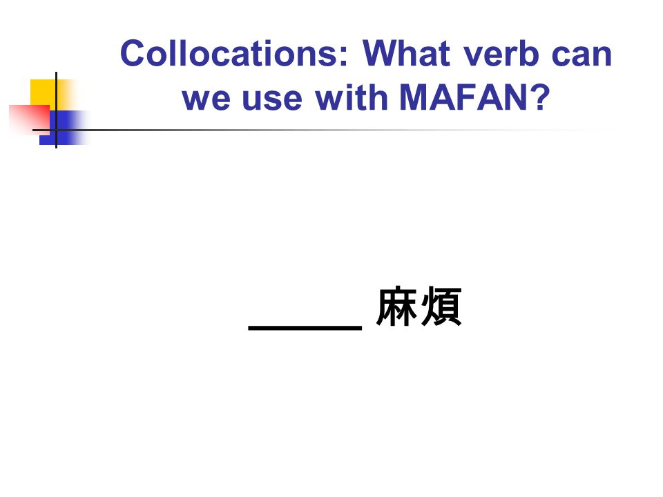 Collocations: What verb can we use with MAFAN