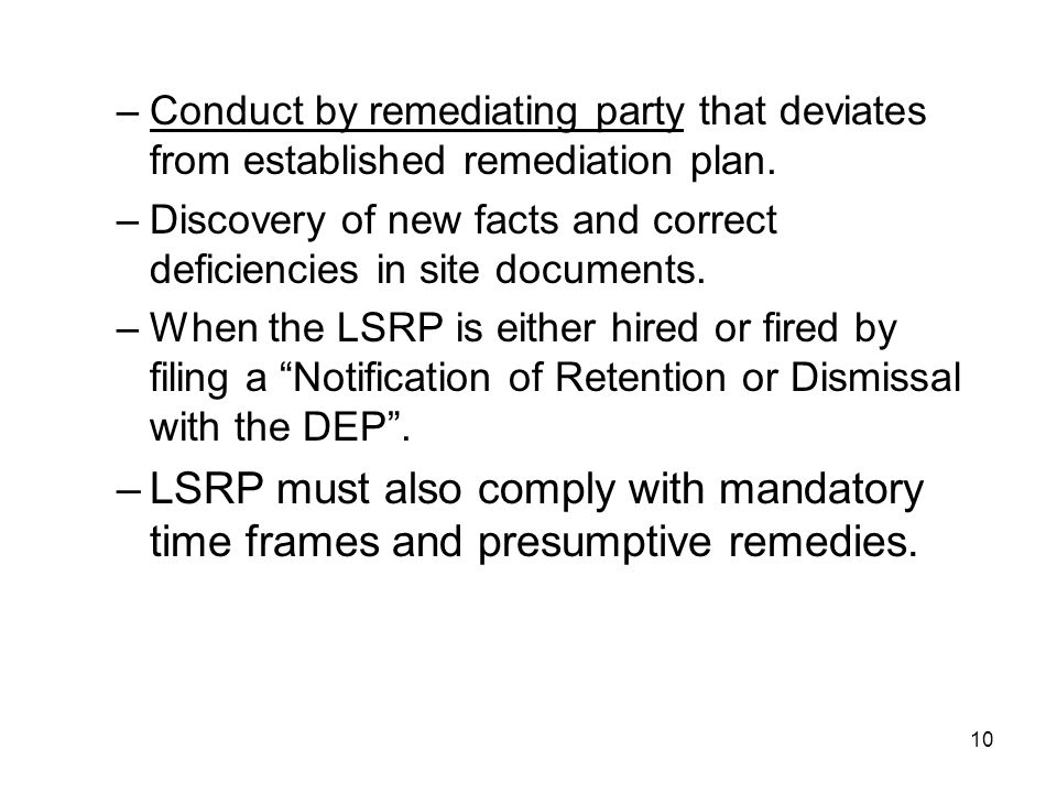 Conduct by remediating party that deviates from established remediation plan.
