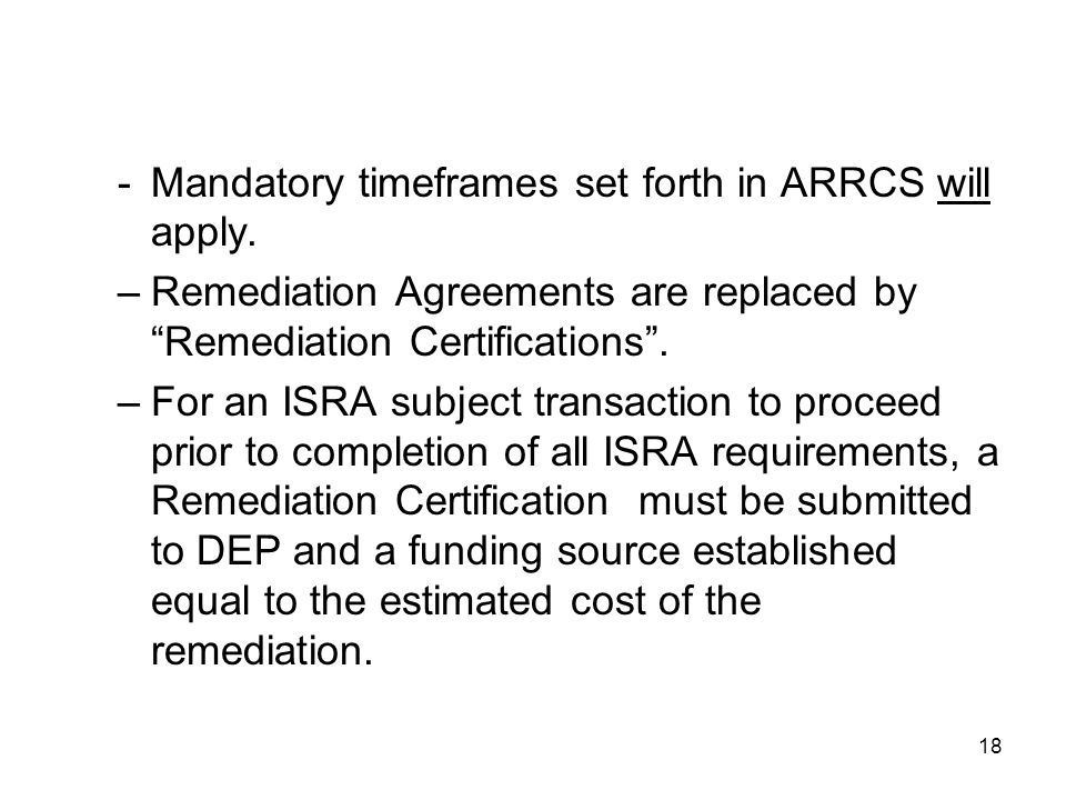- Mandatory timeframes set forth in ARRCS will apply.