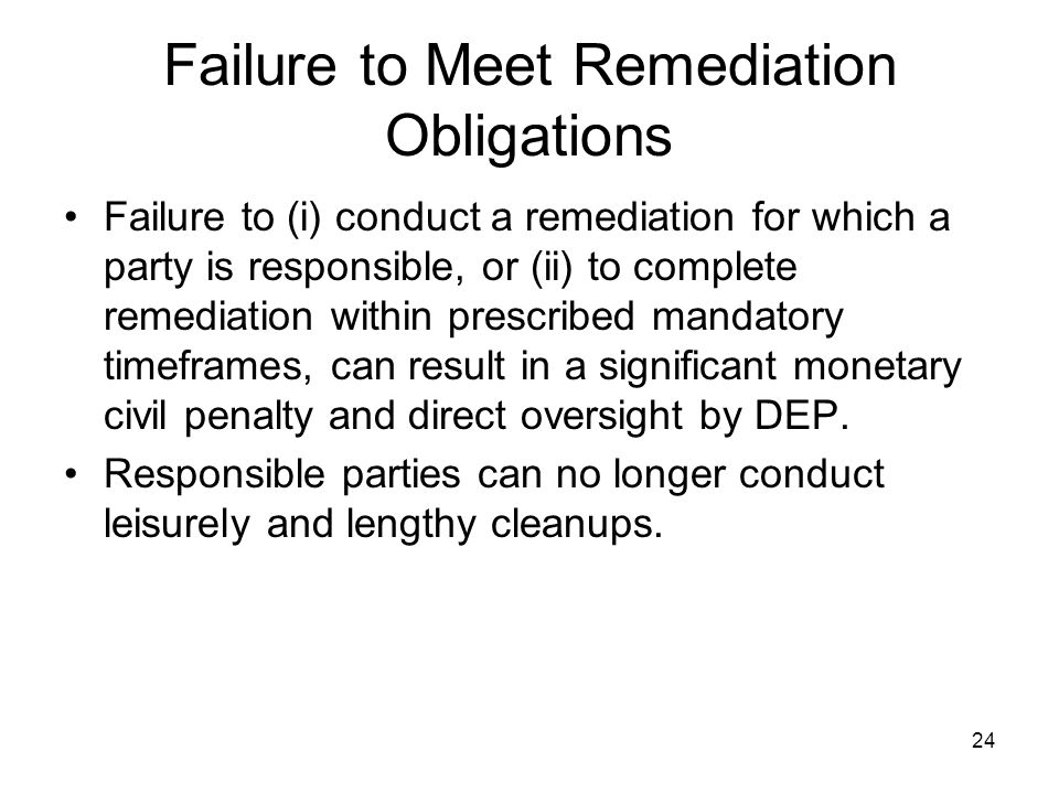 Failure to Meet Remediation Obligations