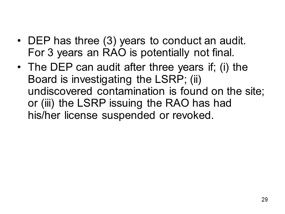 DEP has three (3) years to conduct an audit