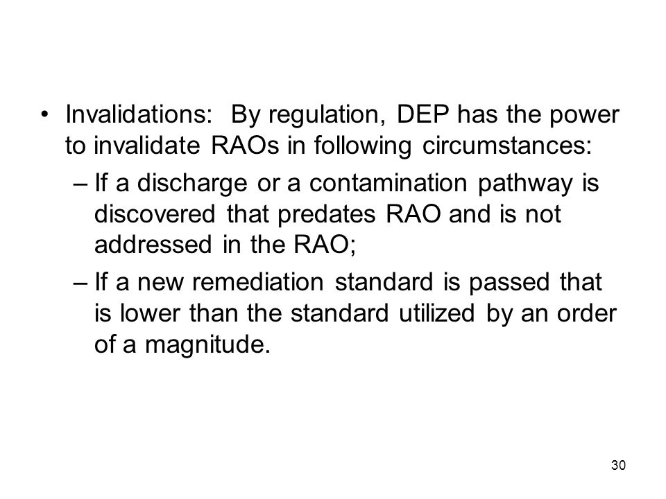 Invalidations: By regulation, DEP has the power to invalidate RAOs in following circumstances: