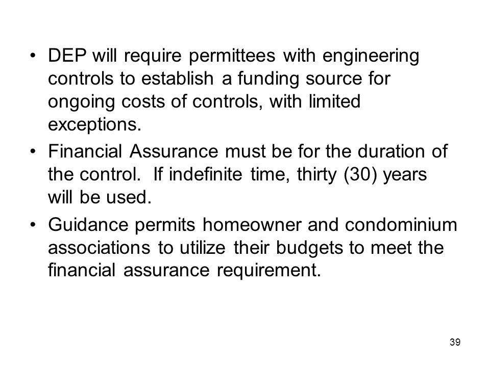 DEP will require permittees with engineering controls to establish a funding source for ongoing costs of controls, with limited exceptions.