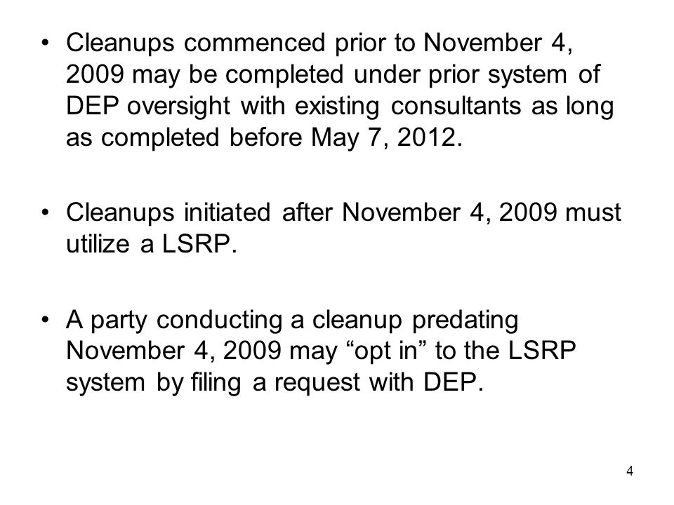 Cleanups commenced prior to November 4, 2009 may be completed under prior system of DEP oversight with existing consultants as long as completed before May 7, 2012.