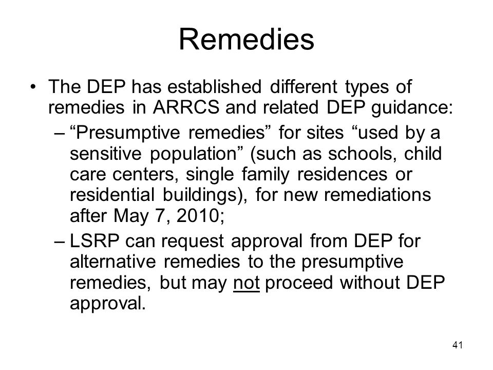 Remedies The DEP has established different types of remedies in ARRCS and related DEP guidance: