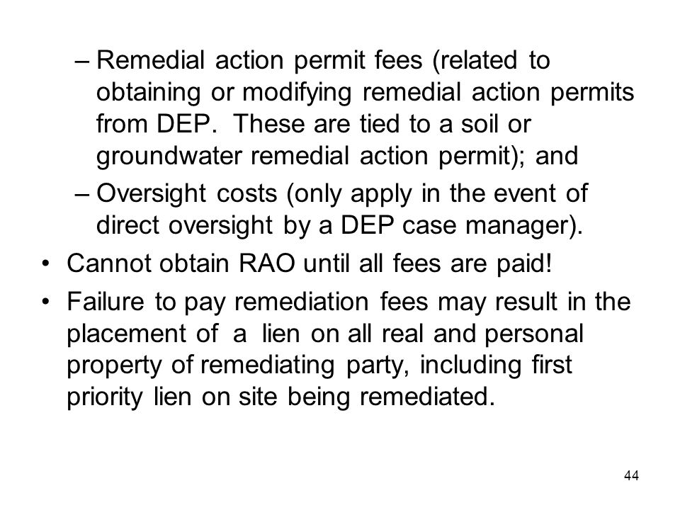 Remedial action permit fees (related to obtaining or modifying remedial action permits from DEP. These are tied to a soil or groundwater remedial action permit); and