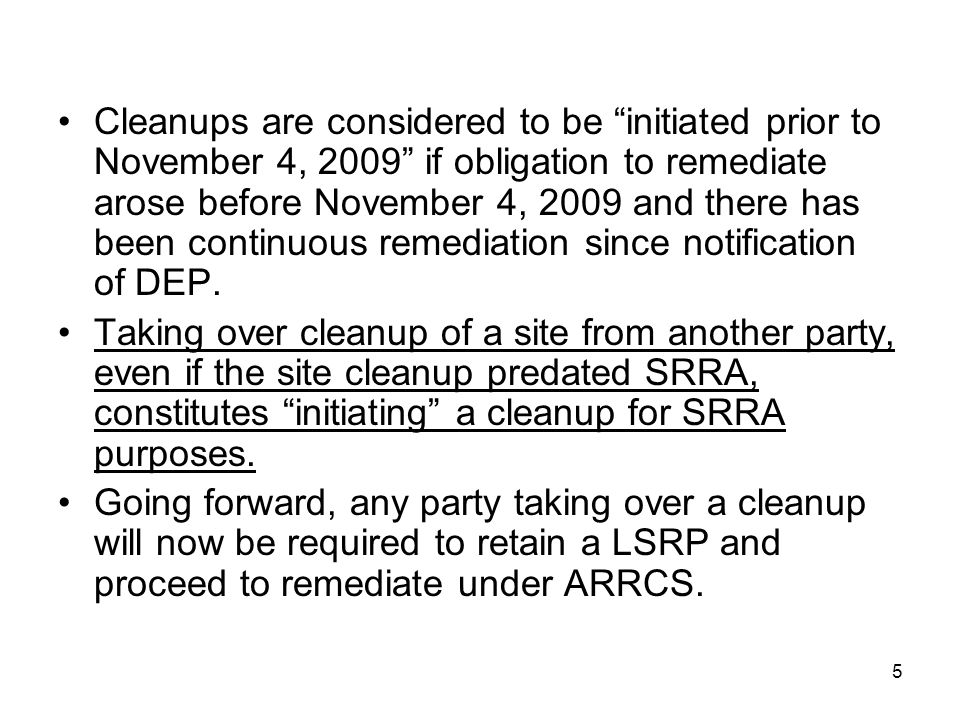 Cleanups are considered to be initiated prior to November 4, 2009 if obligation to remediate arose before November 4, 2009 and there has been continuous remediation since notification of DEP.