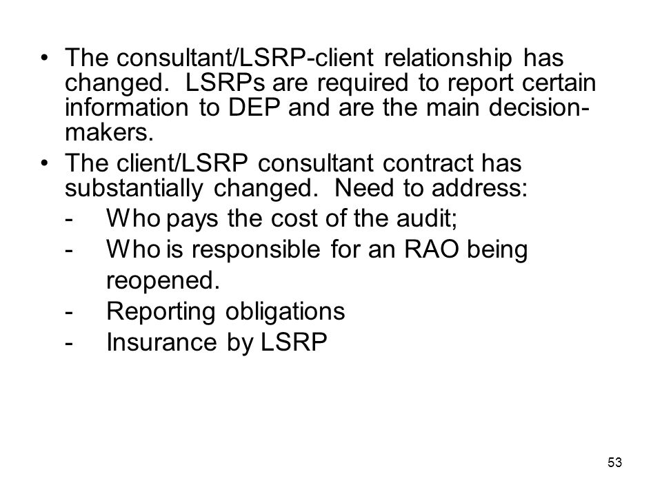 The consultant/LSRP-client relationship has changed