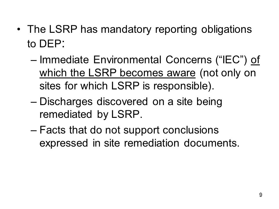 The LSRP has mandatory reporting obligations to DEP: