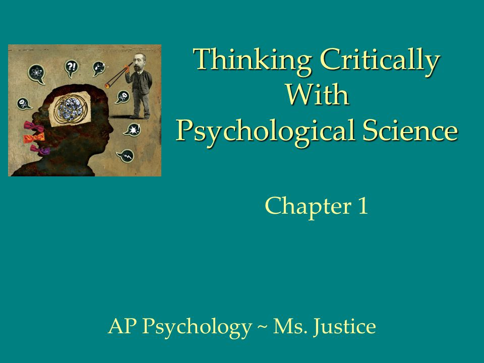 chapter 1 thinking critically with psychological Chapter 1 - ap psychology thinking critically with psychological science chapter 1 3 thinking critically with psychological science the need for.