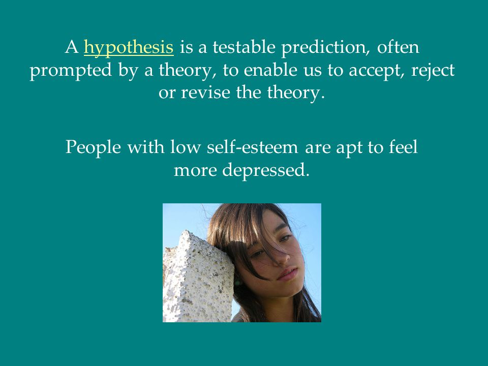 People with low self-esteem are apt to feel more depressed.