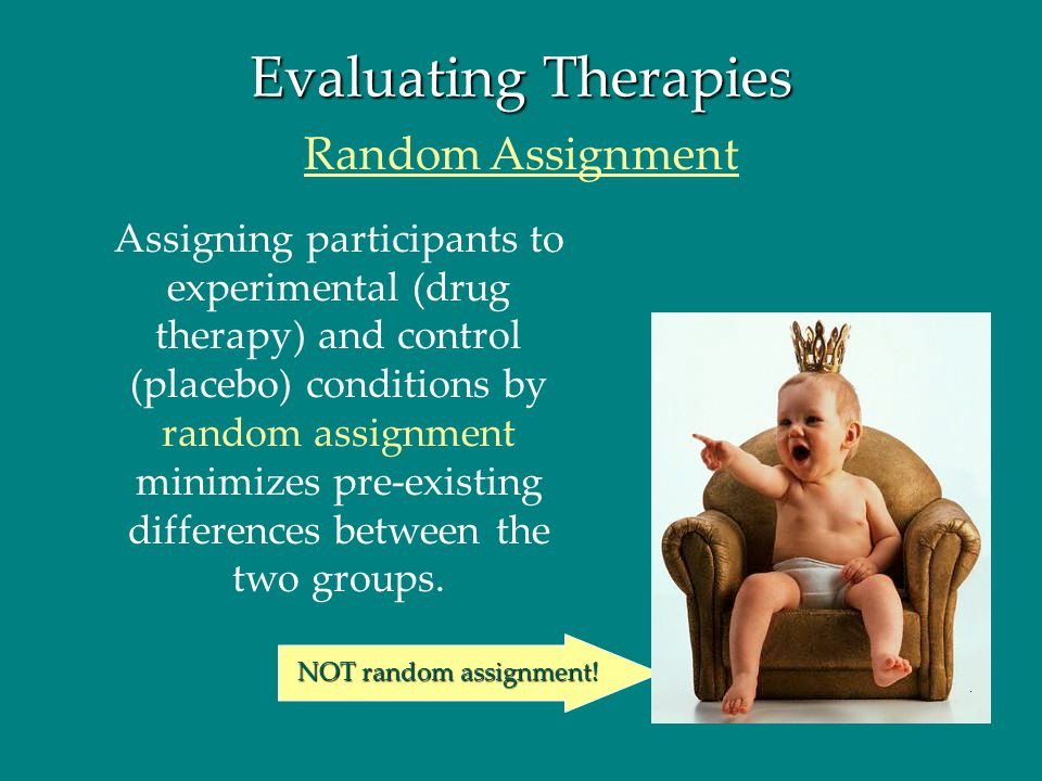 Evaluating Therapies Random Assignment