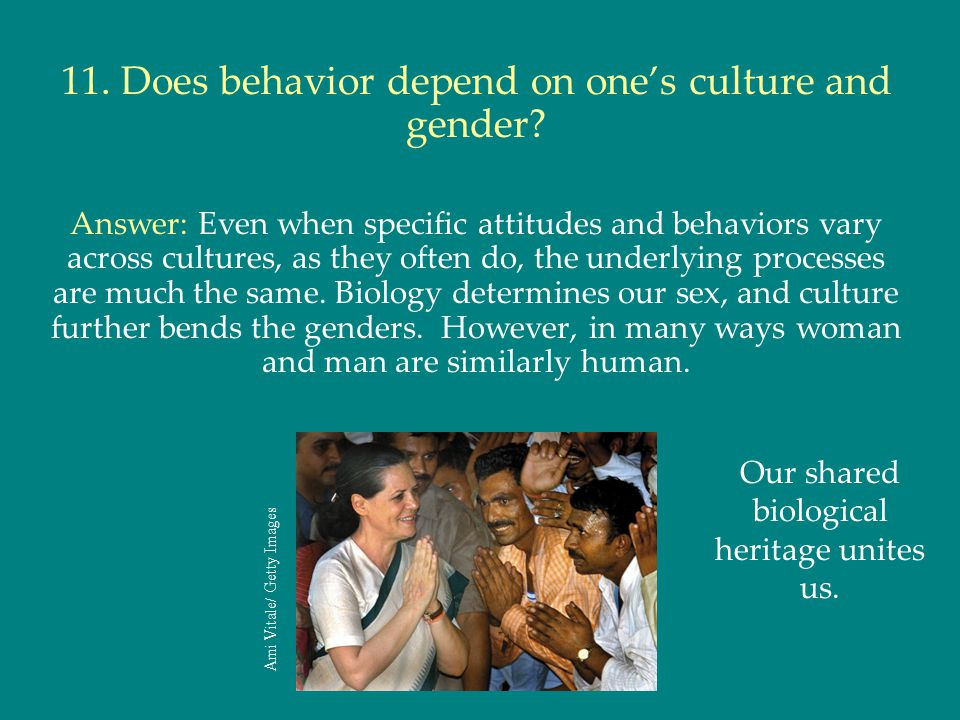 11. Does behavior depend on one's culture and gender