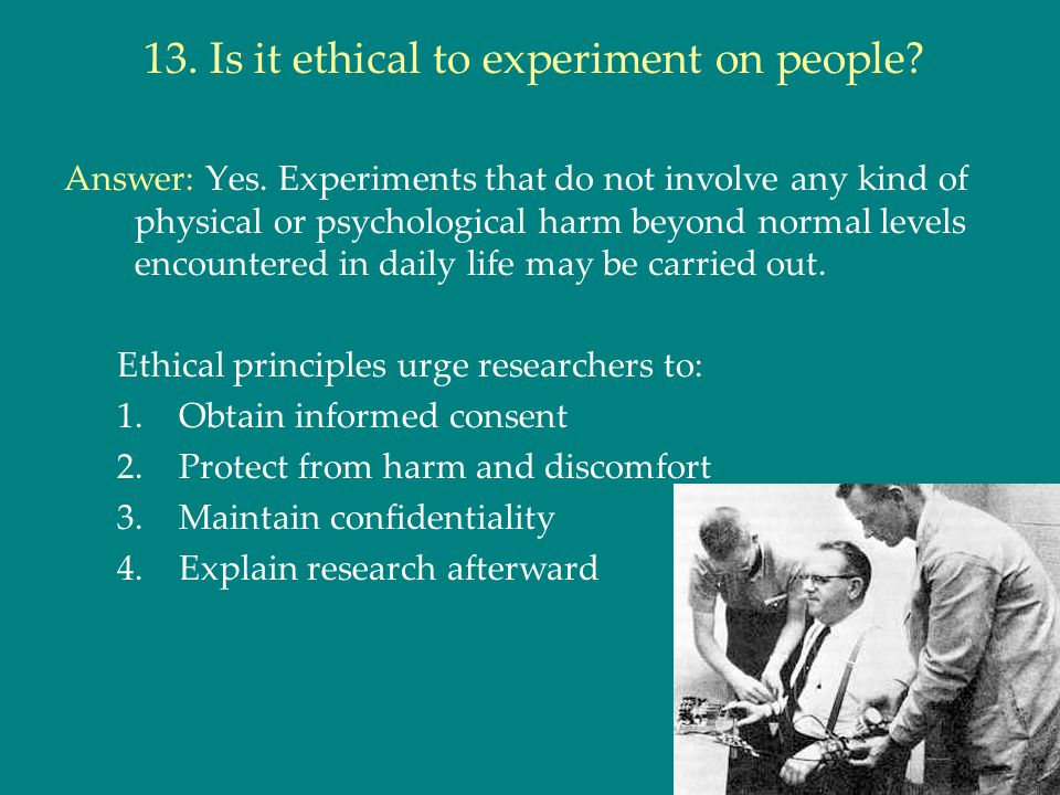 13. Is it ethical to experiment on people