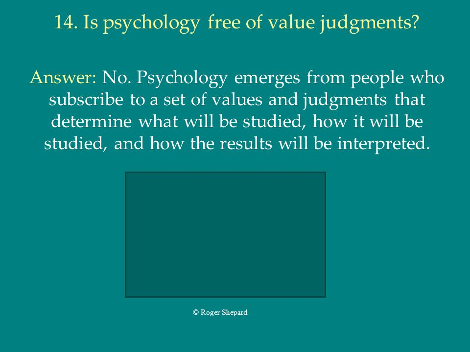 14. Is psychology free of value judgments