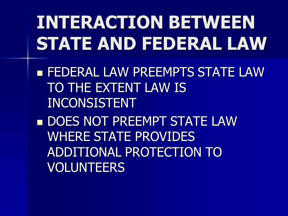INTERACTION BETWEEN STATE AND FEDERAL LAW