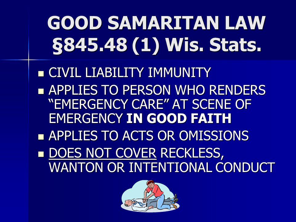GOOD SAMARITAN LAW §845.48 (1) Wis. Stats.