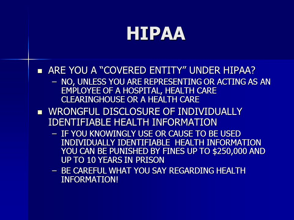 HIPAA ARE YOU A COVERED ENTITY UNDER HIPAA