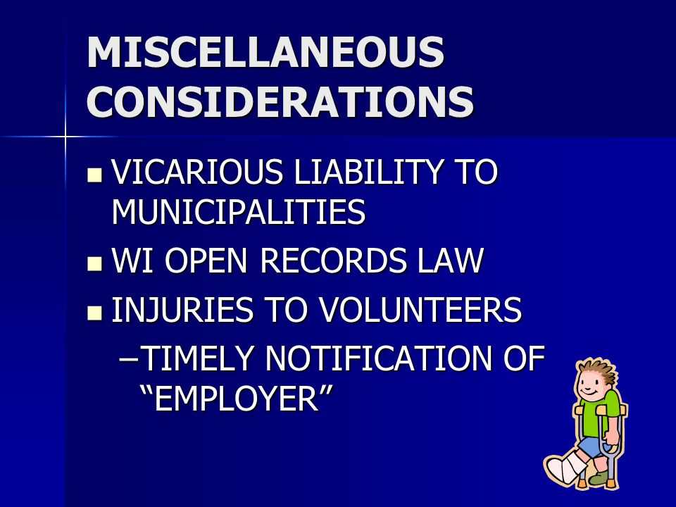 MISCELLANEOUS CONSIDERATIONS