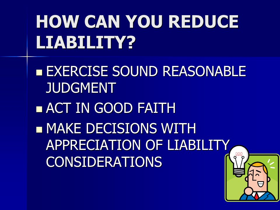 HOW CAN YOU REDUCE LIABILITY