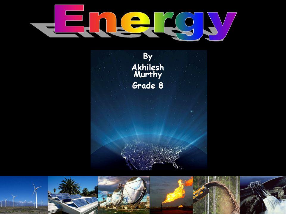 Energy By Akhilesh Murthy Grade 8