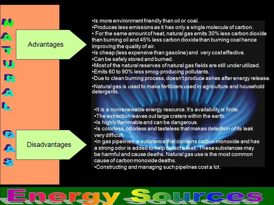 NATURAL GAS Energy Sources Advantages Disadvantages