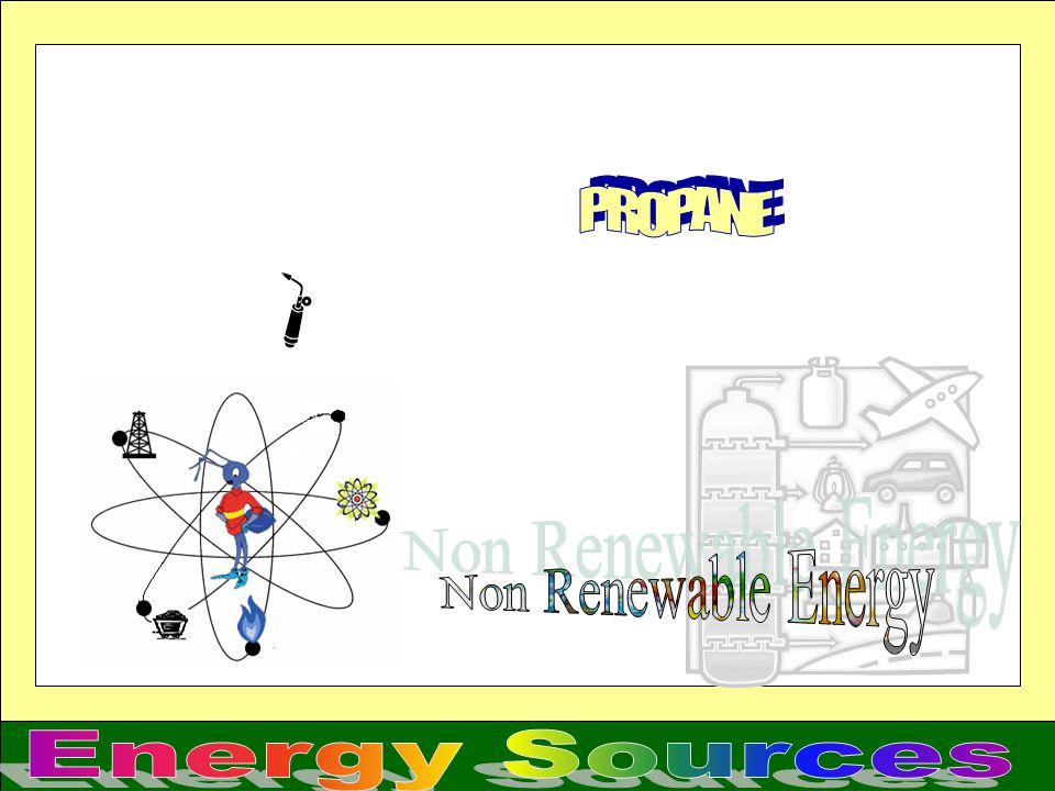 PROPANE Non Renewable Energy Energy Sources