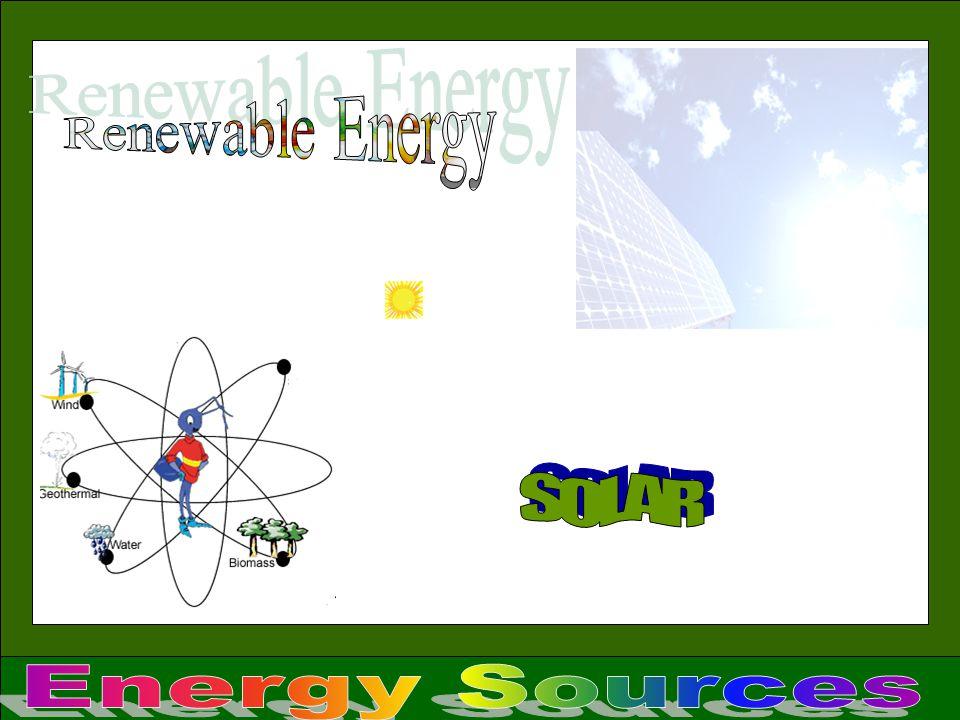 Renewable Energy SOLAR Energy Sources