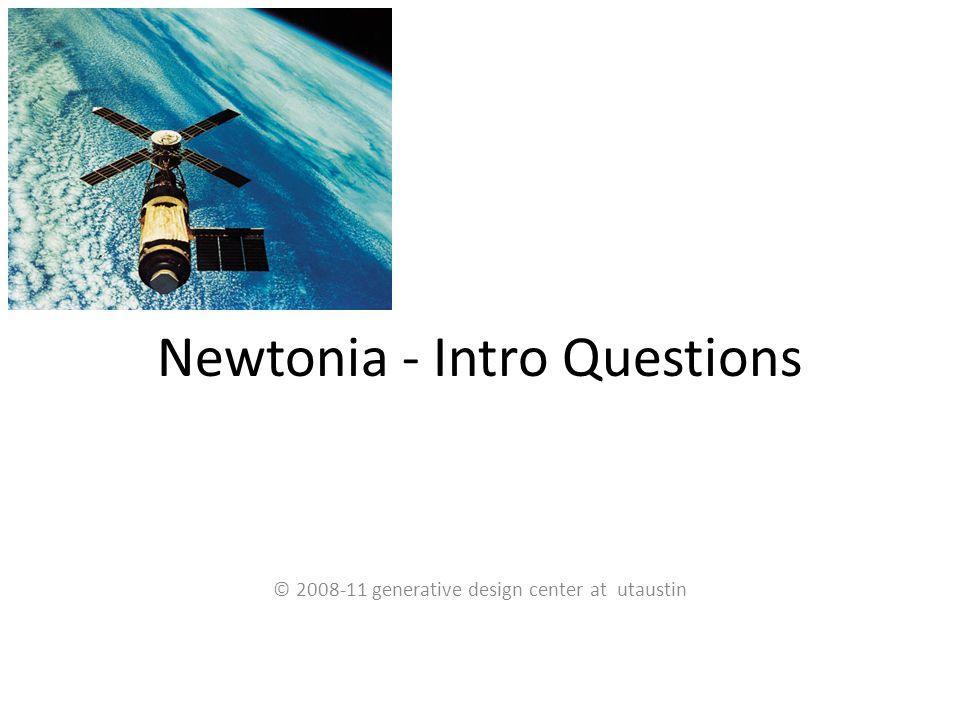Newtonia - Intro Questions