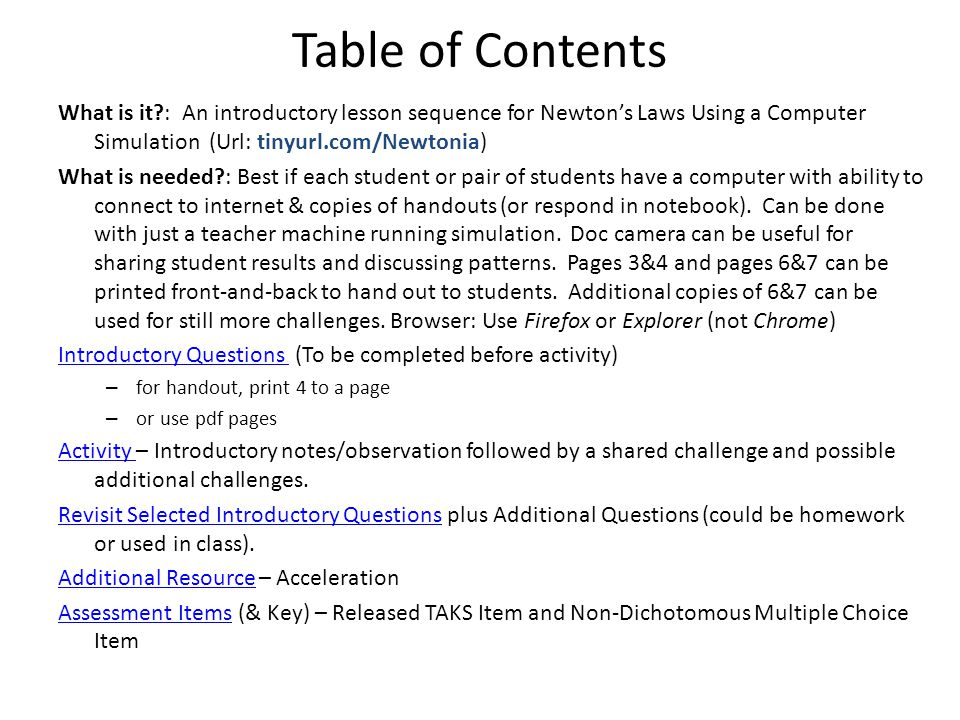 Table of Contents What is it : An introductory lesson sequence for Newton's Laws Using a Computer Simulation (Url: tinyurl.com/Newtonia)