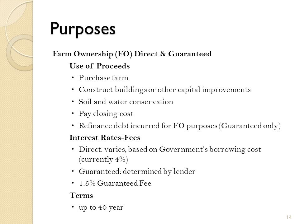 Purposes Farm Ownership (FO) Direct & Guaranteed Use of Proceeds
