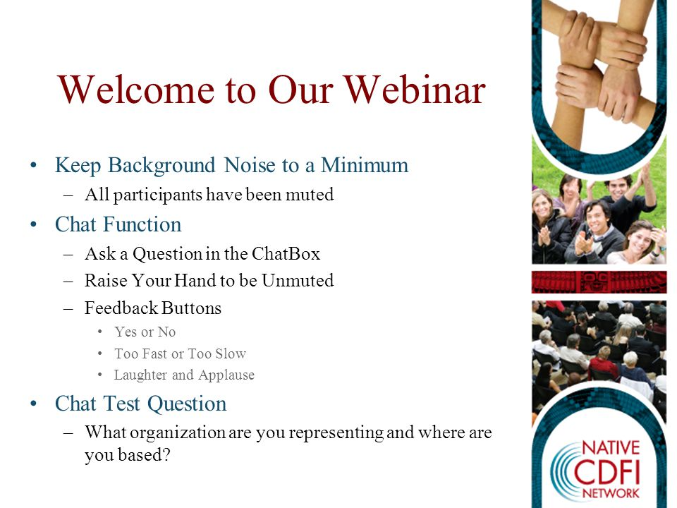 Welcome to Our Webinar Keep Background Noise to a Minimum