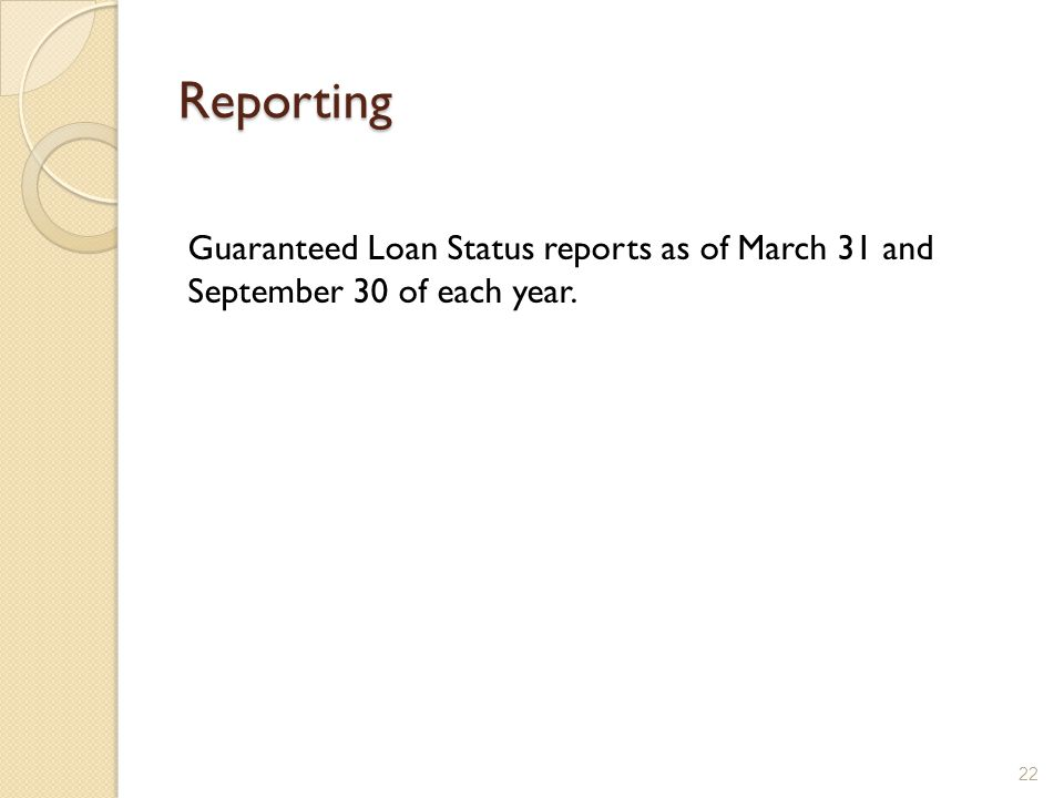 Reporting Guaranteed Loan Status reports as of March 31 and September 30 of each year.