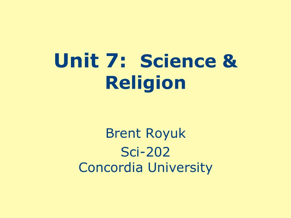Unit 7: Science & Religion