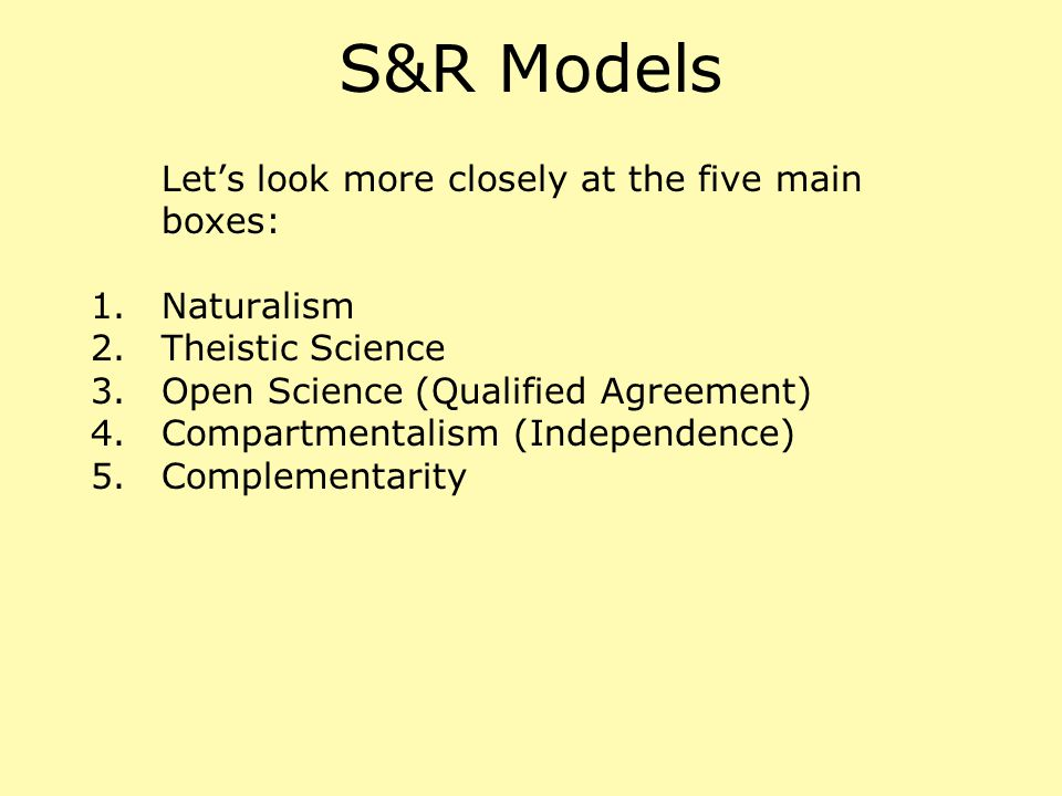 S&R Models Let's look more closely at the five main boxes: Naturalism