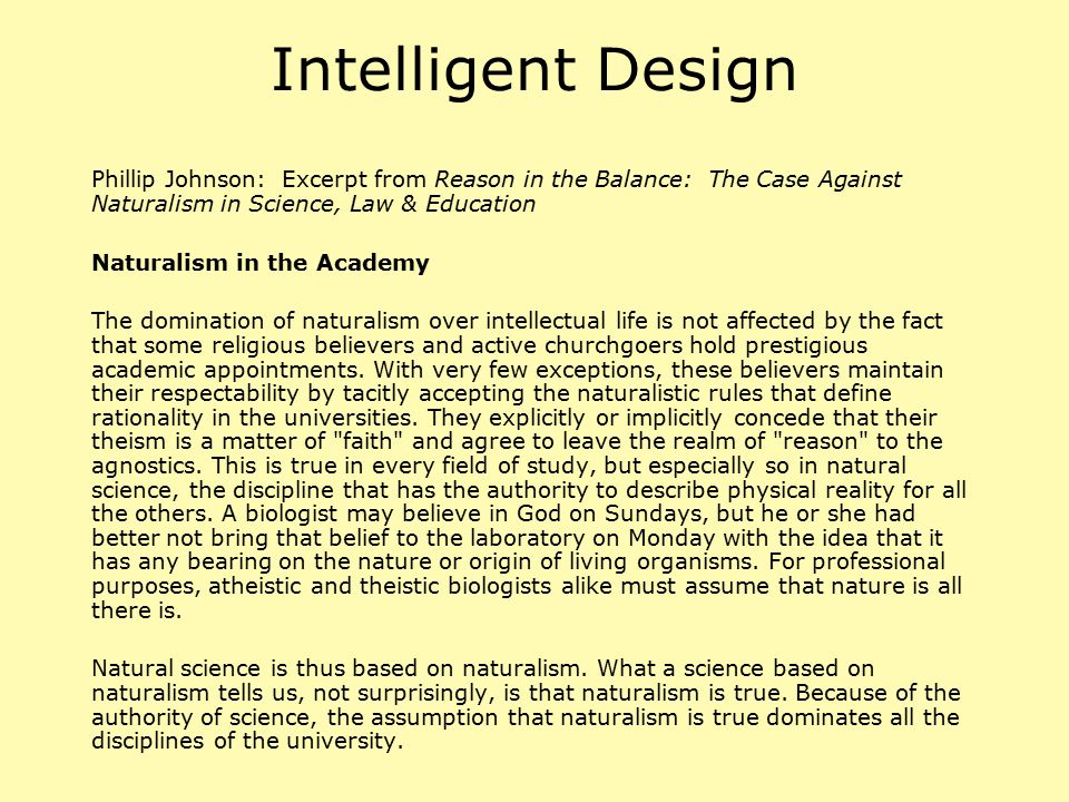 Intelligent Design Phillip Johnson: Excerpt from Reason in the Balance: The Case Against Naturalism in Science, Law & Education.