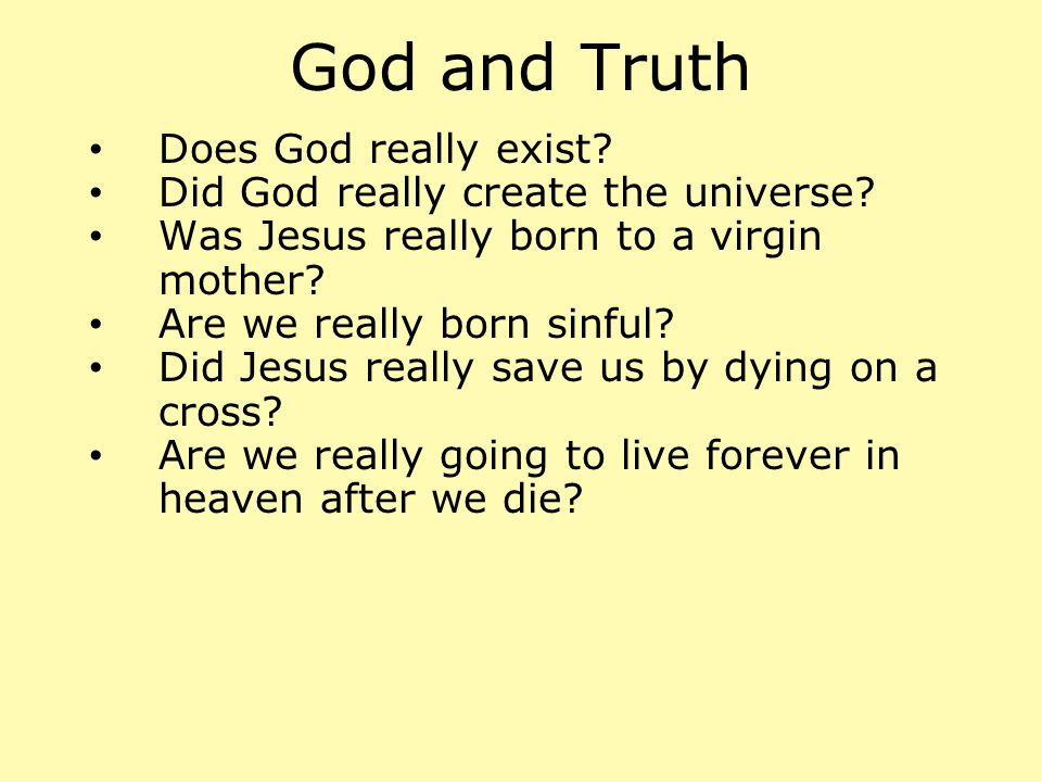 God and Truth Does God really exist