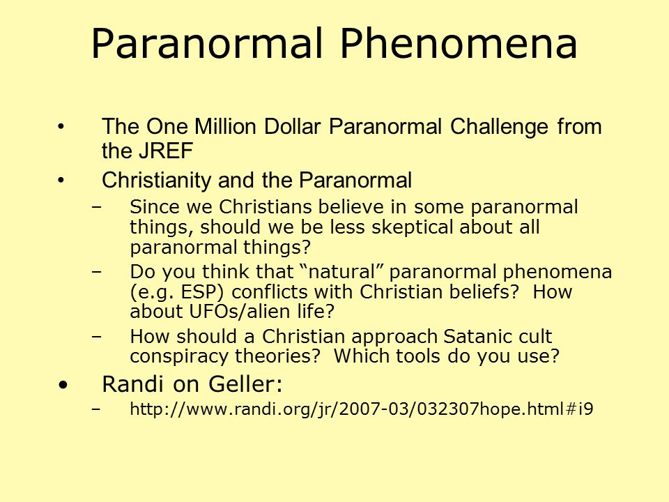 Paranormal Phenomena The One Million Dollar Paranormal Challenge from the JREF. Christianity and the Paranormal.