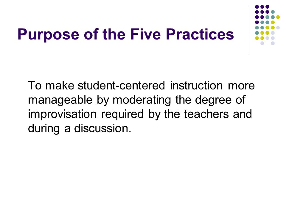 Purpose of the Five Practices