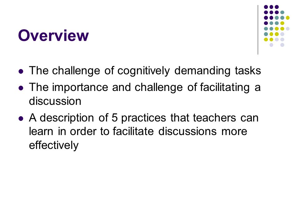 Overview The challenge of cognitively demanding tasks