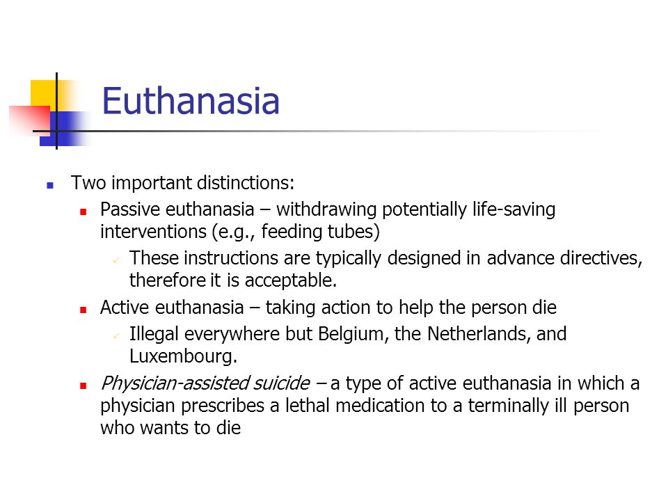 Euthanasia Two important distinctions: