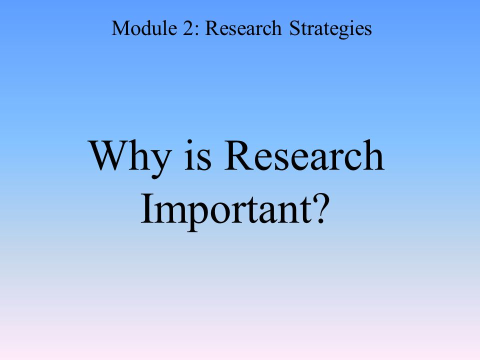 Why is Research Important