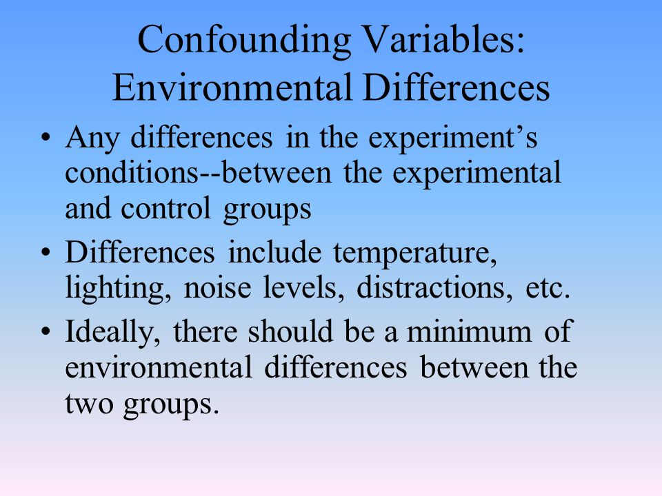 Confounding Variables: Environmental Differences