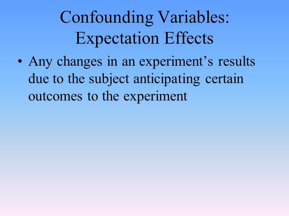 Confounding Variables: Expectation Effects