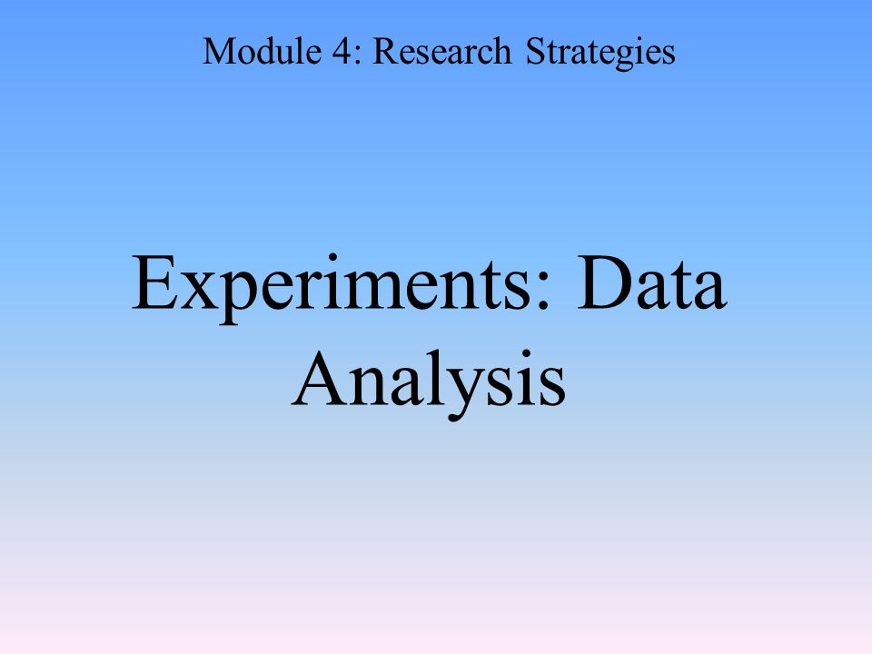 Experiments: Data Analysis