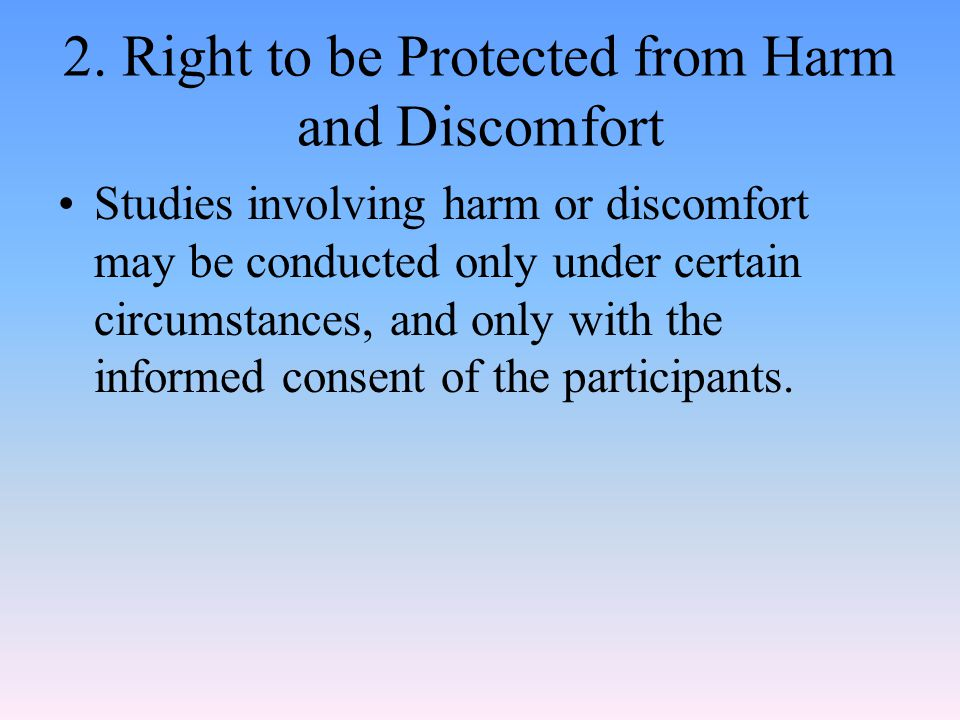 2. Right to be Protected from Harm and Discomfort