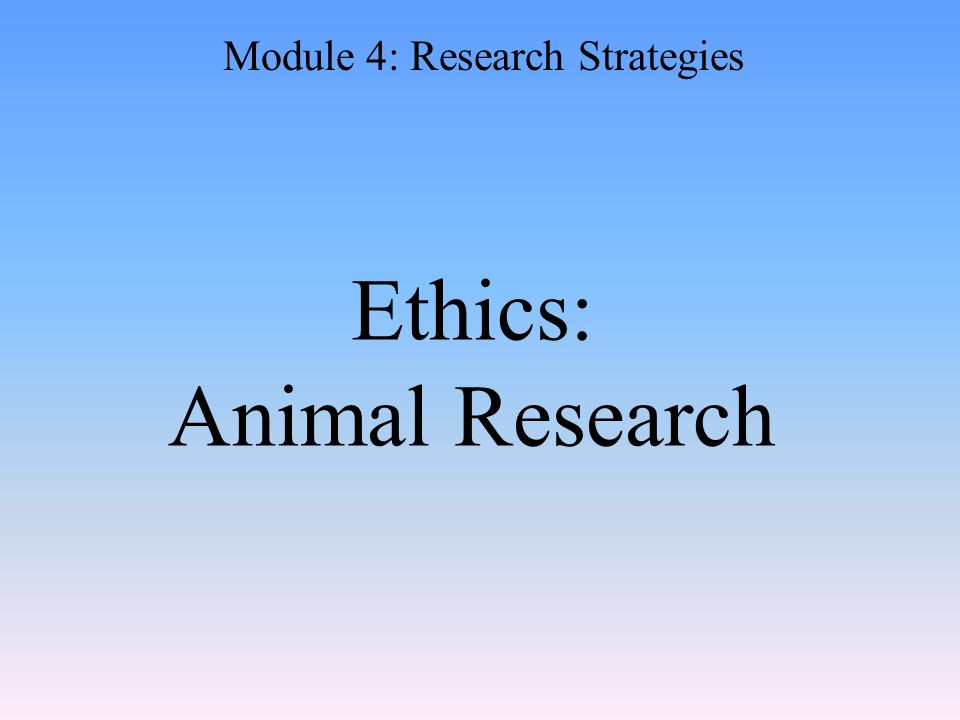 Ethics: Animal Research