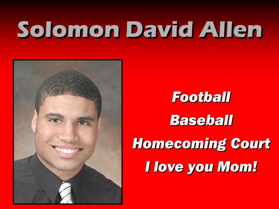 Solomon David Allen Football Baseball Homecoming Court I love you Mom!